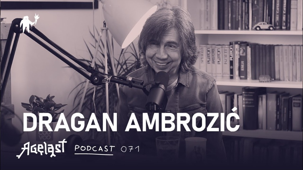 Agelast Podcast 071: Dragan Ambrozić
